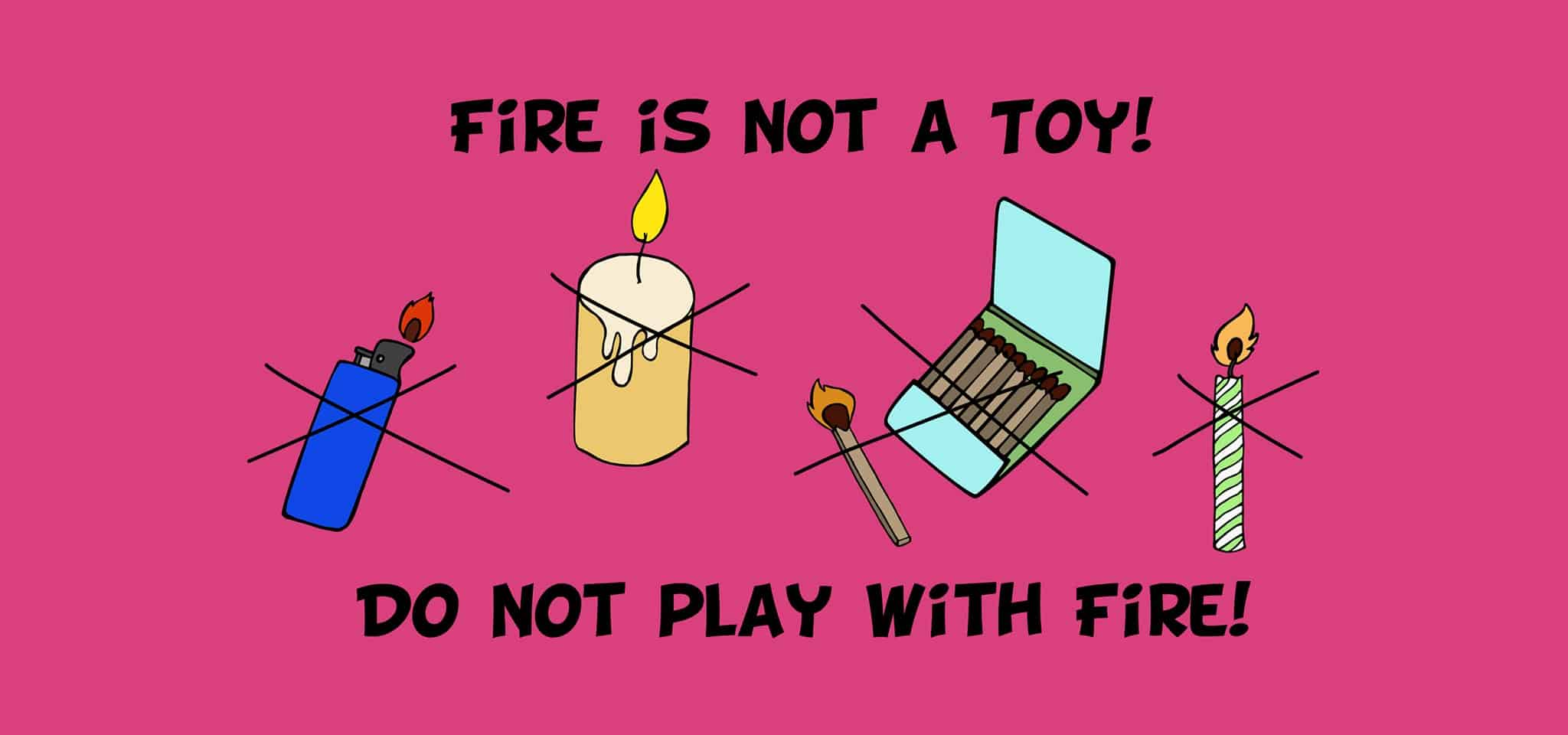 Be #FDNYSmart about Not Playing with Fire